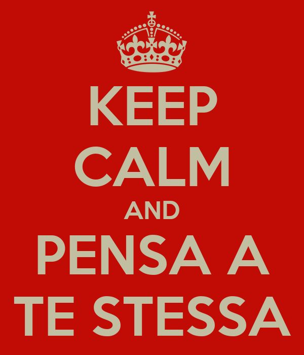 keep-calm-and-pensa-a-te-stessa.png